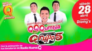 ¡Baila sin parar en el concierto QQQumbia con el Grupo5 EN VIVO, gracias a Radio Nueva Q!