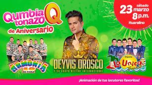 ¡Celebra nuestro Qumbiatonazo de Aniversario con Deyvis Orosco, Armonía 10 y La Única Tropical!