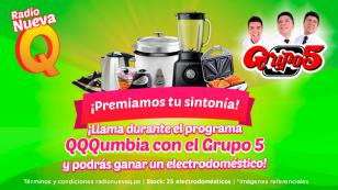¡Gánate electrodomésticos en el programa QQQumbia con el Grupo 5!