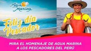 Mira aquí el homenaje que Agua Marina le rinde a los pescadores del Perú