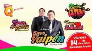 ¡No te pierdas esta Noche de Cumbia con Hermanos Yaipén, Puro Sentimiento y Gran Orquesta!