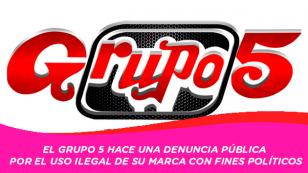 Grupo 5 hace una denuncia pública por el uso ilegal de su marca en propagandas políticas.