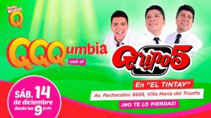 ¡Qqqumbia con el Grupo 5 en el Tintay de Villa María del Triunfo!