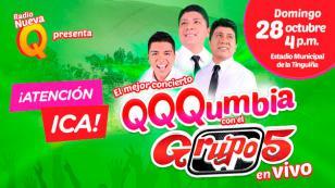 ¡Radio Nueva Q presenta QQQumbia con el Grupo 5 en vivo en Ica!